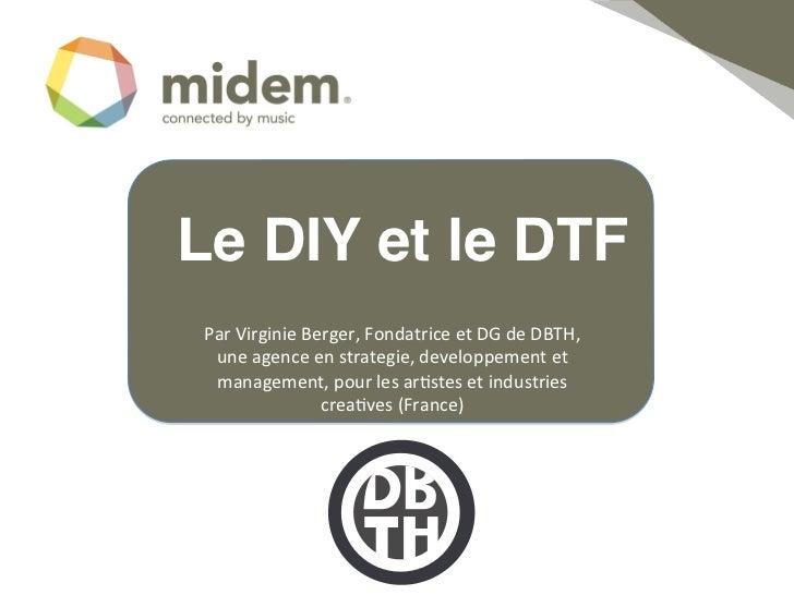 Le DIY et le DTF! Par Virginie Berger, Fondatrice et DG de DBTH,   une agence en strategie, develo...