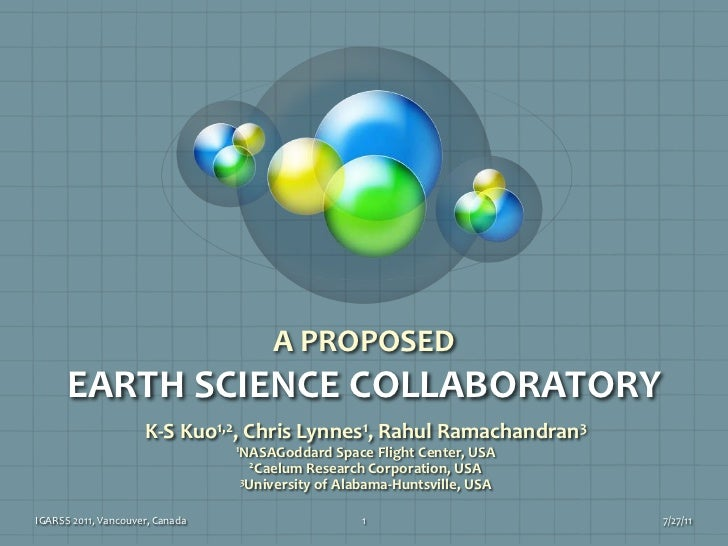 A PROPOSED EARTH SCIENCE COLLABORATORY <br />K-S Kuo1,2, Chris Lynnes1, Rahul Ramachandran3<br />1NASAGoddard Space Flight...