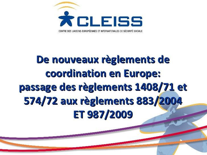 De nouveaux règlements de     coordination en Europe:passage des règlements 1408/71 et 574/72 aux règlements 883/2004     ...