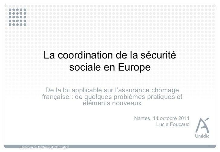 La coordination de la sécurité                     sociale en Europe                De la loi applicable sur l'assurance c...