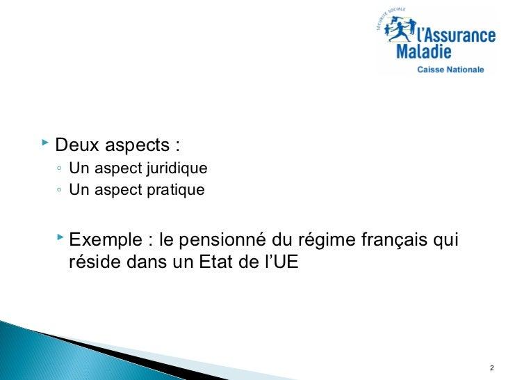 2011 - L'impact de la loi applicable sur l'Assurance Maladie française Slide 2