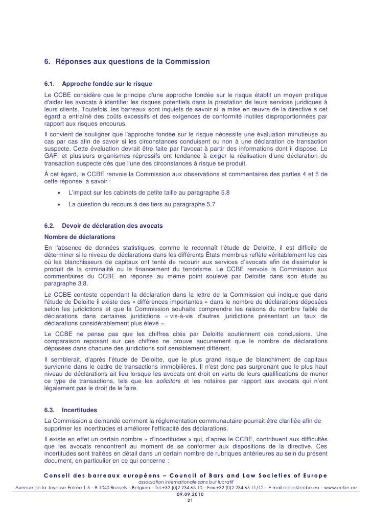 6. Réponses aux questions de la Commission            6.1.       Approche fondée sur le risque            Le CCBE considèr...