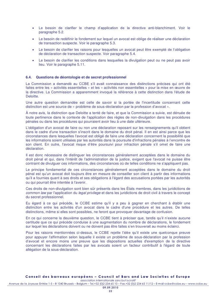     Le besoin de clarifier le champ d'application de la directive anti-blanchiment. Voir le                        paragr...