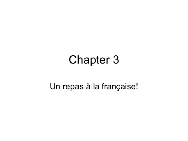 Chapter 3Un repas à la française!