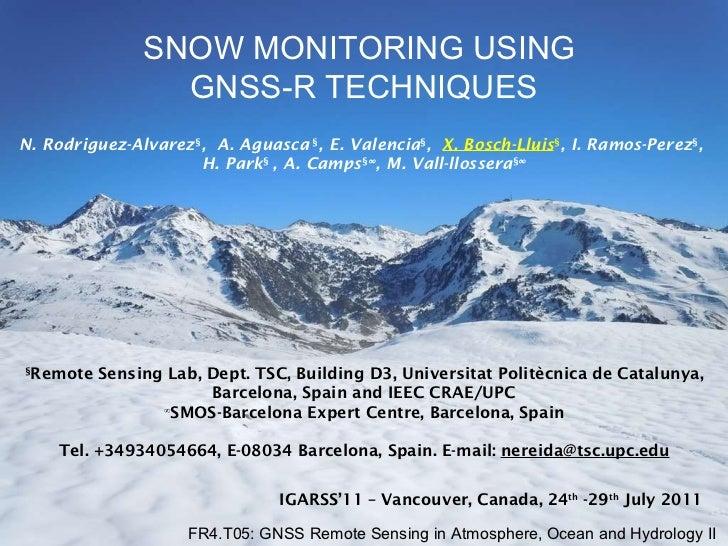 SNOW MONITORING USING  GNSS-R TECHNIQUES § Remote Sensing Lab, Dept. TSC, Building D3, Universitat Politècnica de Cataluny...