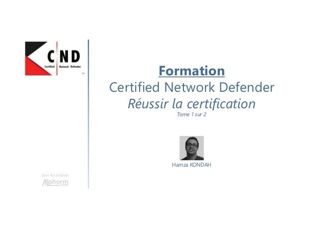Une formation Hamza KONDAH Formation Certified Network Defender Réussir la certification Tome 1 sur 2