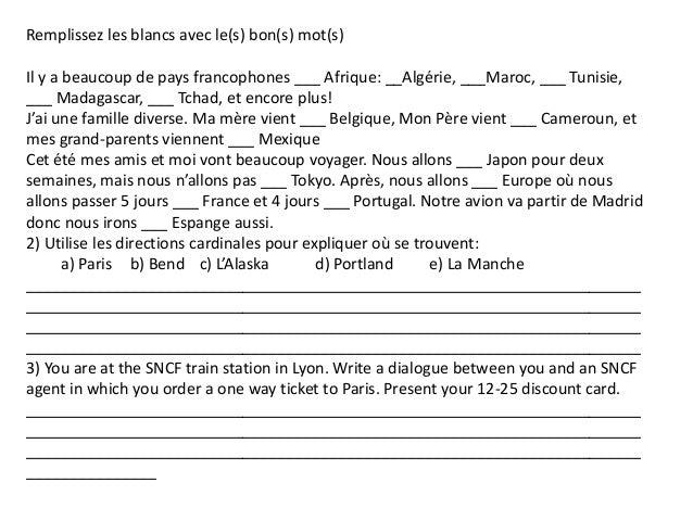 Remplissez les blancs avec le(s) bon(s) mot(s)Il y a beaucoup de pays francophones ___ Afrique: __Algérie, ___Maroc, ___ T...