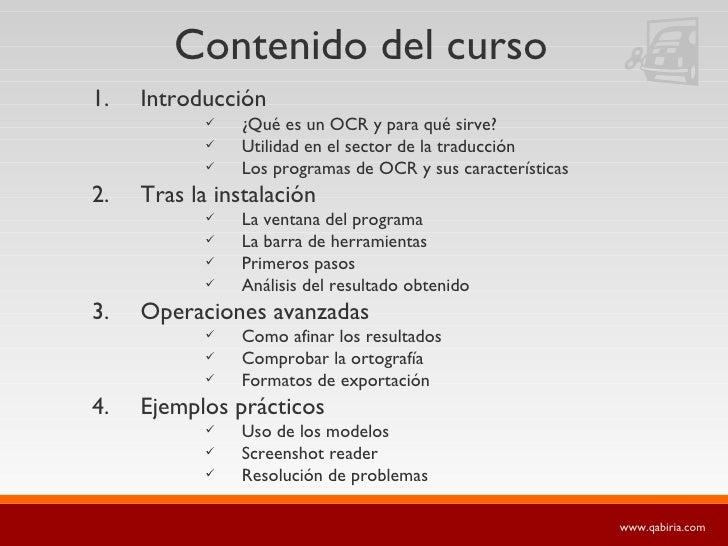 Contenido del curso <ul><li>Introducción </li></ul><ul><ul><ul><li>¿Qué es un OCR y para qué sirve? </li></ul></ul></ul><u...