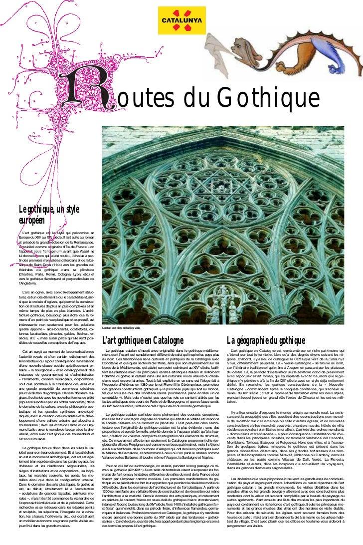 outes du GothiqueLe gothique, un styleeuropéen    L'art gothique est le style qui prédomine enEurope du XIIIe au XVe siècl...