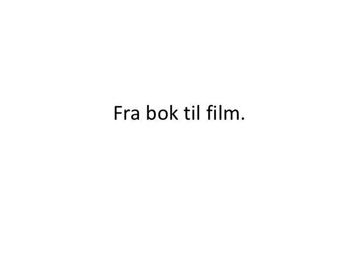 Fra bok til film.