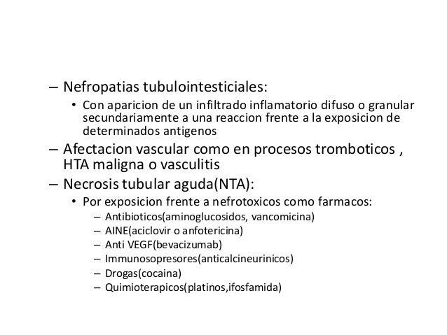 – Nefropatias tubulointesticiales:   • Con aparicion de un infiltrado inflamatorio difuso o granular     secundariamente a...