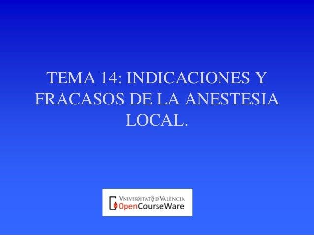 TEMA 14: INDICACIONES YFRACASOS DE LA ANESTESIALOCAL.