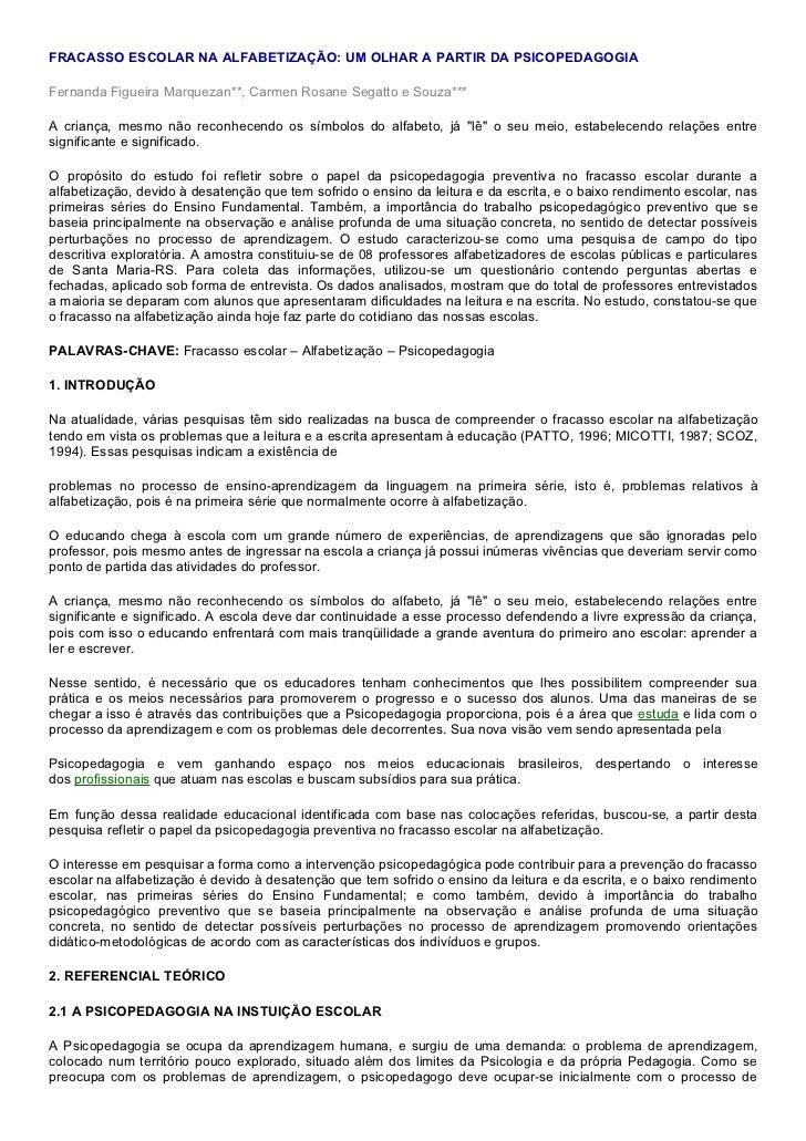 FRACASSO ESCOLAR NA ALFABETIZAÇÃO: UM OLHAR A PARTIR DA PSICOPEDAGOGIAFernanda Figueira Marquezan**, Carmen Rosane Segatto...