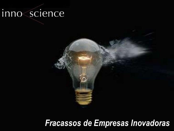 Fracassos de Empresas Inovadoras
