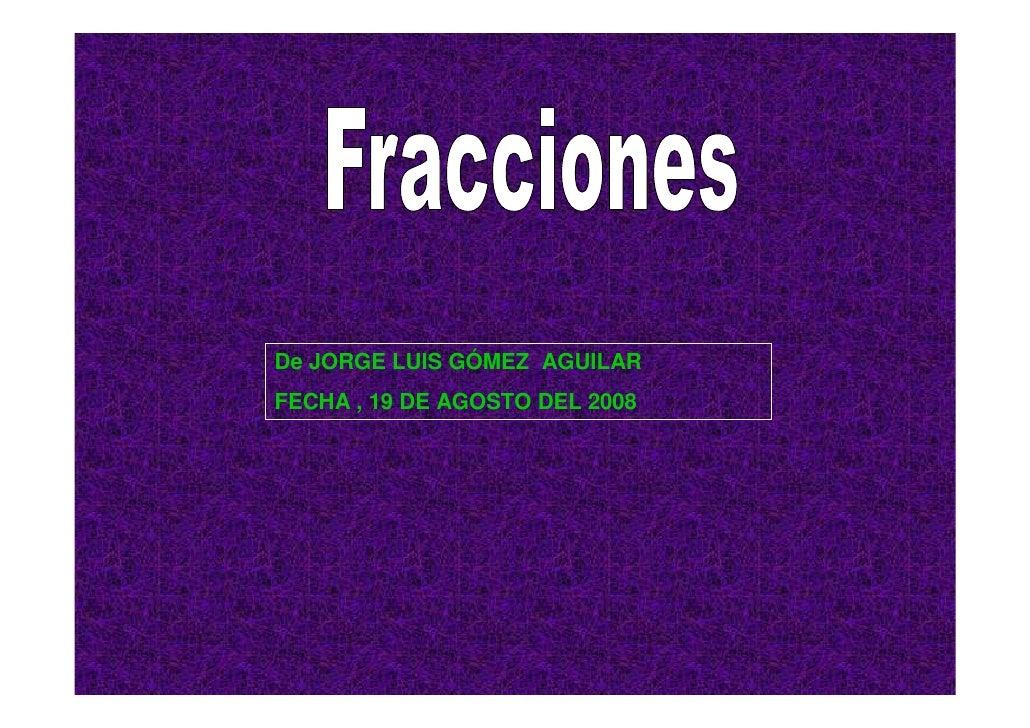 De JORGE LUIS GÓMEZ AGUILAR FECHA , 19 DE AGOSTO DEL 2008