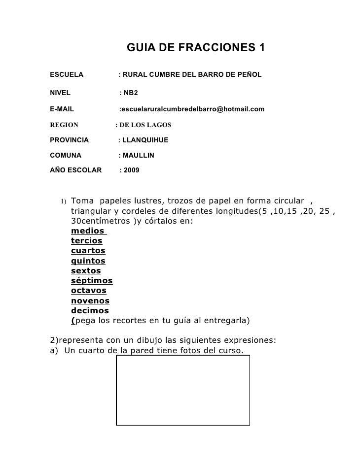 GUIA DE FRACCIONES 1ESCUELA            : RURAL CUMBRE DEL BARRO DE PEÑOLNIVEL              : NB2E-MAIL             :escuel...
