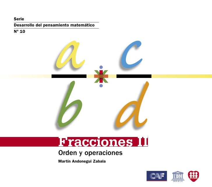 a c Serie Desarrollo del pensamiento matemático Nº 10                       b d                     Fracciones II         ...