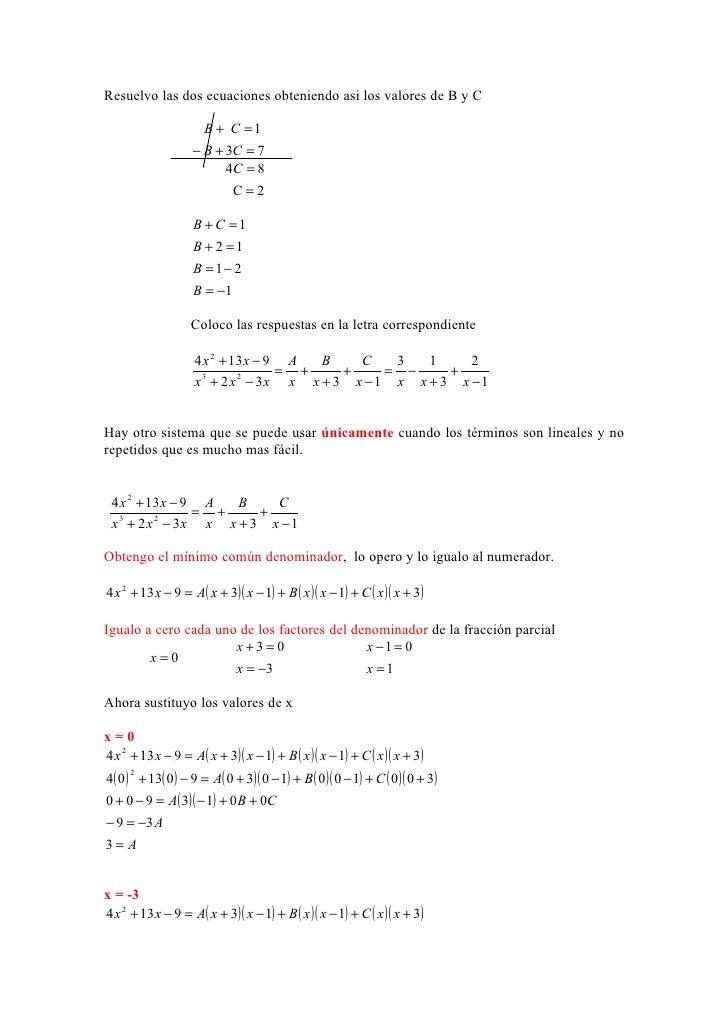 Resuelvo las dos ecuaciones obteniendo asi los valores de B y C                     B + C =1                   − B + 3C = ...