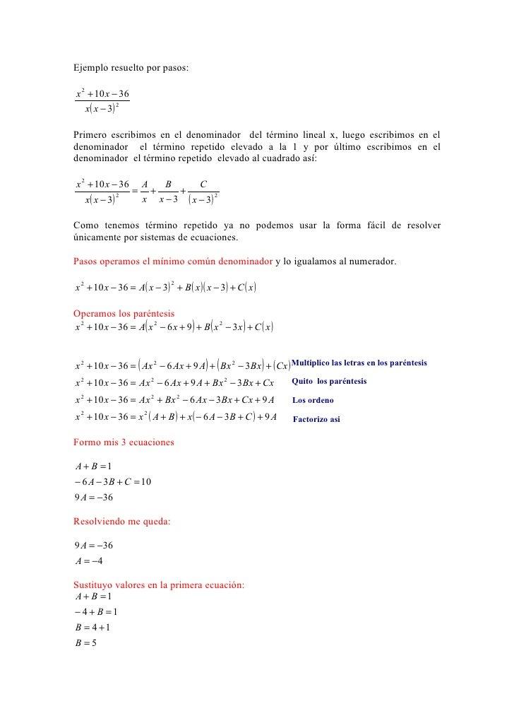 Ejemplo resuelto por pasos:x 2 + 10 x − 36   x( x − 3)             2Primero escribimos en el denominador del término linea...