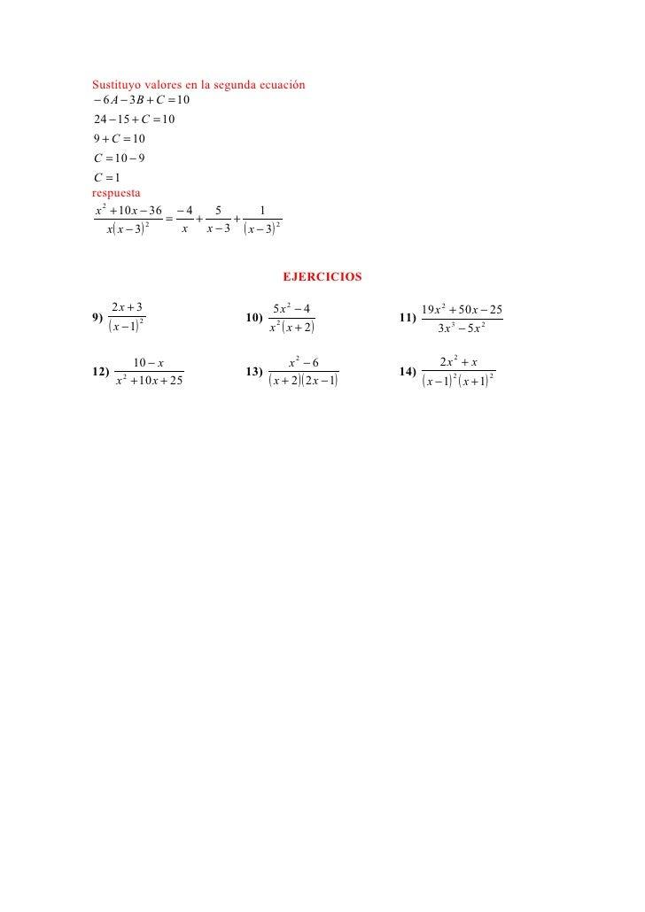 Sustituyo valores en la segunda ecuación− 6 A − 3B + C = 1024 − 15 + C = 109 + C = 10C = 10 − 9C =1respuesta x 2 + 10 x − ...
