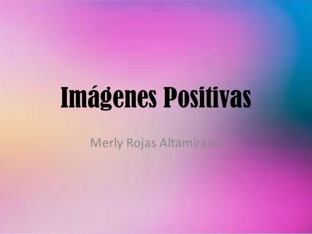 Imágenes Positivas Merly Rojas Altamirano