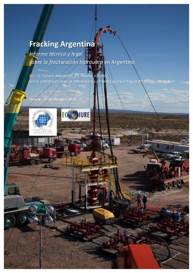 Fracking  Argentina   Informe  técnico  y  legal     sobre  la  fracturación  hidráulica  en  Ar...