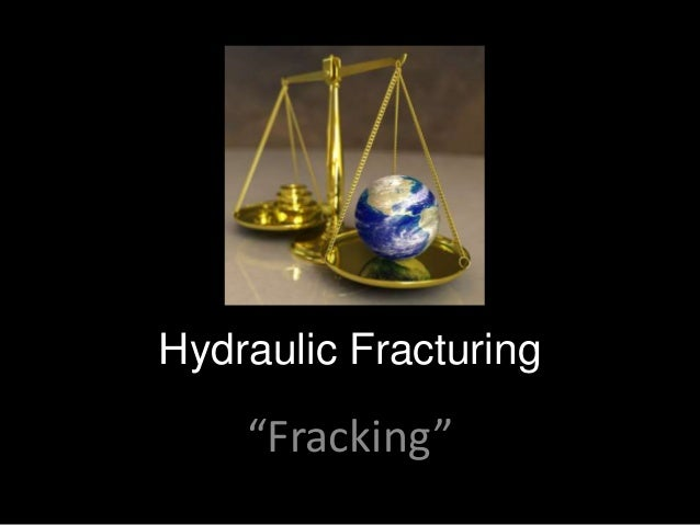 "Hydraulic Fracturing ""Fracking"""