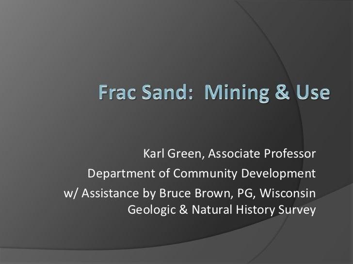 Karl Green, Associate Professor    Department of Community Developmentw/ Assistance by Bruce Brown, PG, Wisconsin         ...