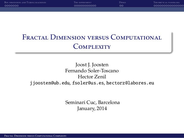 Box dimension and Turing machines  The experiment  Demo  Theoretical panorama  Fractal Dimension versus Computational Comp...