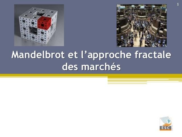 Mandelbrot et l'approche fractale des marchés 1