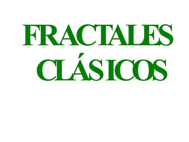 FRACTALES CLÁSICOS