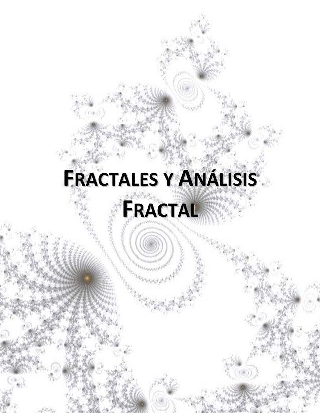 FFRRAACCTTAALLEESS YY AANNÁÁLLIISSIISS FFRRAACCTTAALL
