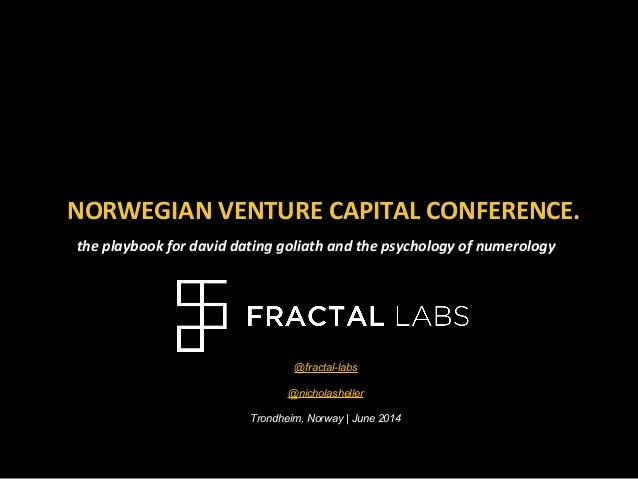 NORWEGIAN VENTURE CAPITAL CONFERENCE. the playbook for david dating goliath and the psychology of numerology @fractal-labs...