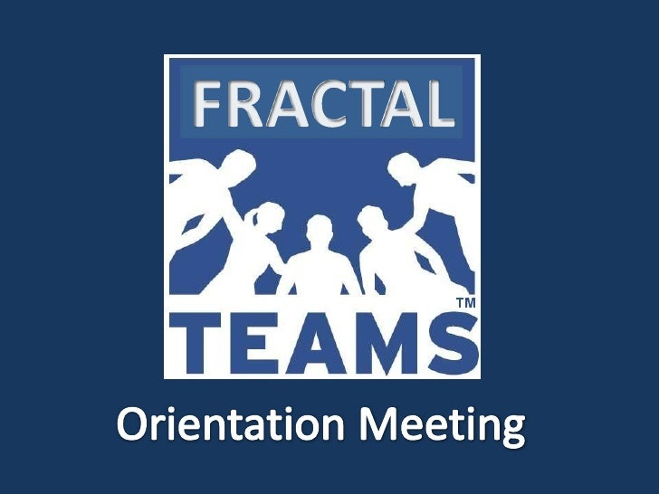 FRACTAL<br />Orientation Meeting<br />