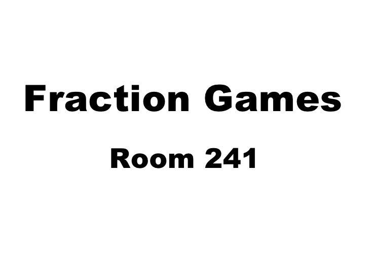 Fraction Games Room 241