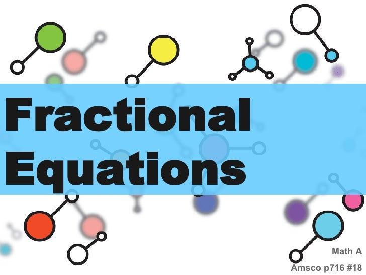 Fractional Equations Math A Amsco p716 #18