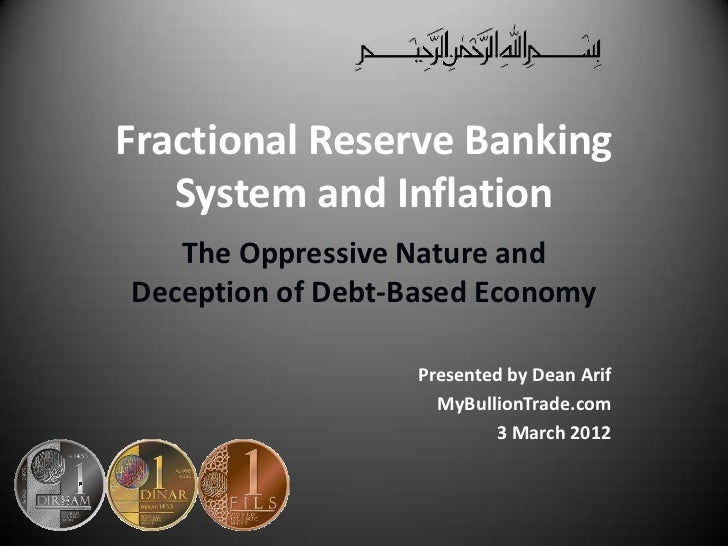 Fractional Reserve Banking   System and Inflation   The Oppressive Nature andDeception of Debt-Based Economy              ...