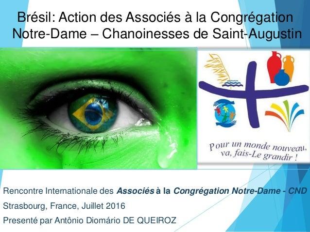 Brésil: Action des Associés à la Congrégation Notre-Dame – Chanoinesses de Saint-Augustin Rencontre Internationale des Ass...