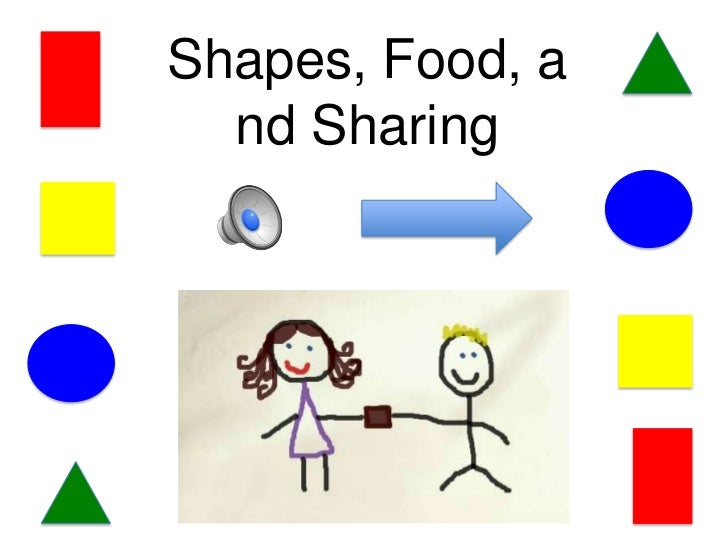 Shapes, Food, a  nd Sharing