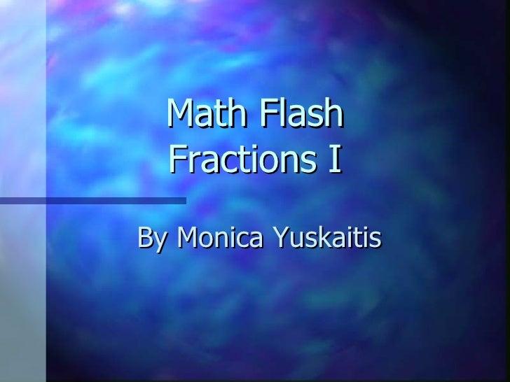 Math Flash Fractions I By Monica Yuskaitis