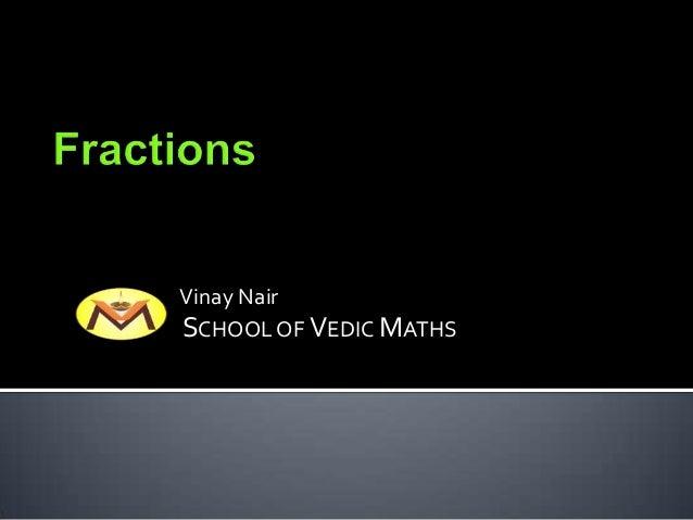 Vinay NairSCHOOL OF VEDIC MATHS