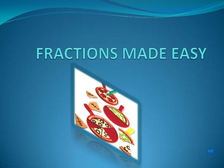 FRACTIONS MADE EASY<br />