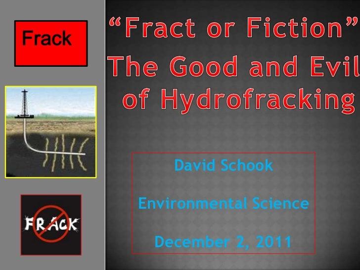 Frack            David Schook        Environmental Science          December 2, 2011