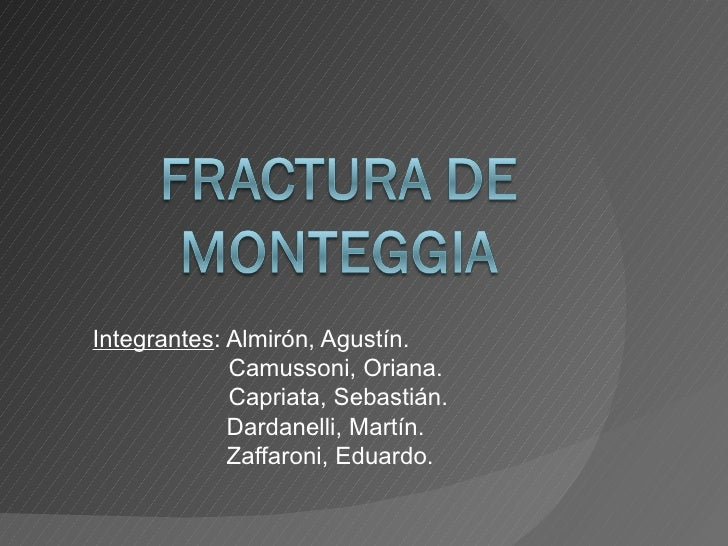 Integrantes : Almirón, Agustín. Camussoni, Oriana. Capriata, Sebastián.    Dardanelli, Martín.   Zaffaroni, Eduardo.