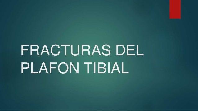 FRACTURAS DEL PLAFON TIBIAL
