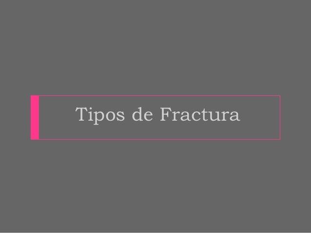    FRACTURA DEL PILÓN TIBIAL   Una fractura del pilón afecta a la superficie articular de la    tibia.       Tipo I. Fr...