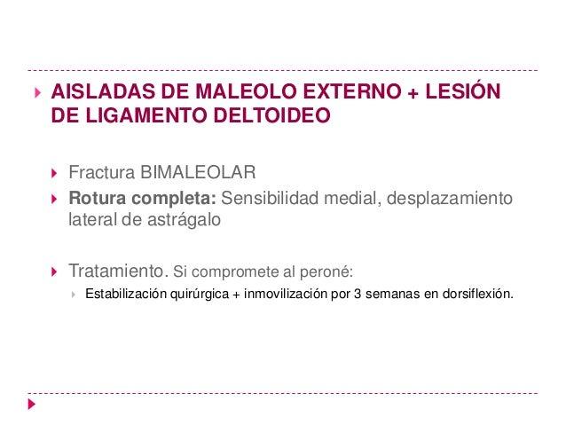 Lesiones asociadas               Fractura abierta       Lesión vásculo nerviosa (RARA)      Rotura tendinosa (tibial poste...