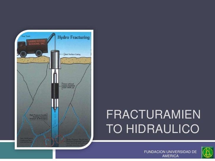 FRACTURAMIENTO HIDRAULICO     FUNDACION UNIVERSIDAD DE             AMERICA