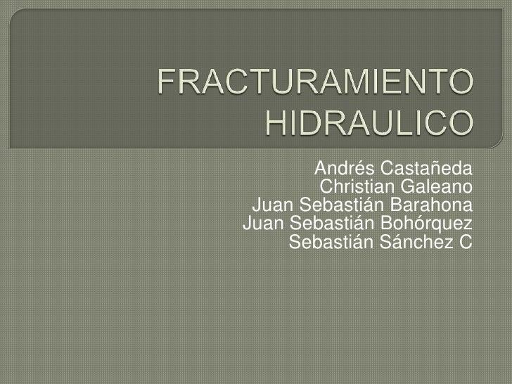Andrés Castañeda        Christian Galeano Juan Sebastián BarahonaJuan Sebastián Bohórquez     Sebastián Sánchez C