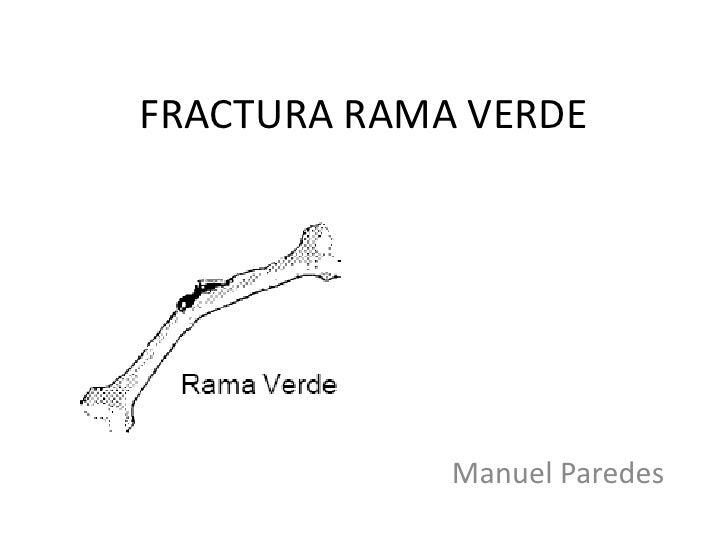 FRACTURA RAMA VERDE<br />Manuel Paredes<br />